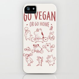 GO VEGAN OR GO HOME iPhone Case