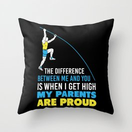 The Difference Between Me And You Is That When I Get High My Parents Are Proud Throw Pillow