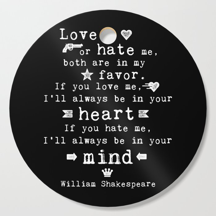 Philosophy Shakespeare Quote About Love And Hate Cutting Board By