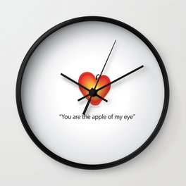 """""""Your the apple of my eye""""  Wall Clock"""