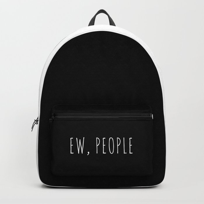 Ew People Funny Quote Rucksack