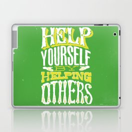 Help Yourself By Helping Others Laptop & iPad Skin