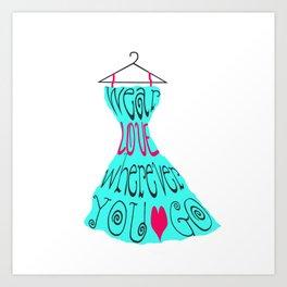 Wear Love Wherever You Go (aqua) Art Print