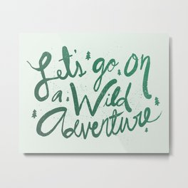 Wild Adventure Type Metal Print
