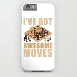 Ive Got Awesome Moves iPhone Case