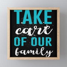Take Care Family Framed Mini Art Print