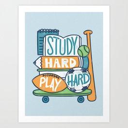 Study Hard Play Hard Art Print