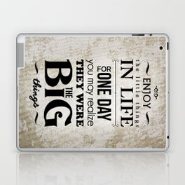 Enjoy The Little Things In Life Qoute Design  Laptop & iPad Skin