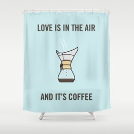 Love Is In The Air, And It's Coffee Shower Curtain
