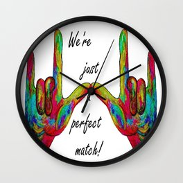 We're Just a Perfect Match Wall Clock