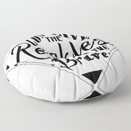 Long Live The Reckless And The Brave Floor Pillow