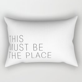 This must be the place Rectangular Pillow