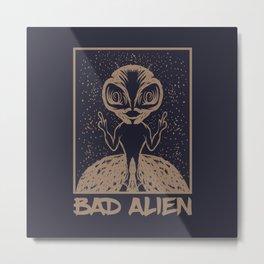 Bad Alien Metal Print