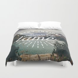 Adventures Are Lame Duvet Cover