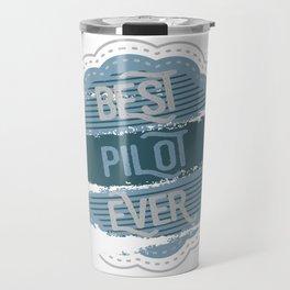 Best Pilot Ever Travel Mug