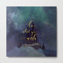 Be what you wish. Kingdom of Ash Metal Print