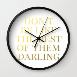 Don't Be Like the Rest of Them Darling Wall Clock
