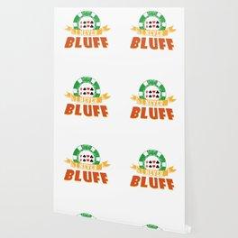 I Never Bluff Poker Player Gambling Gift Wallpaper