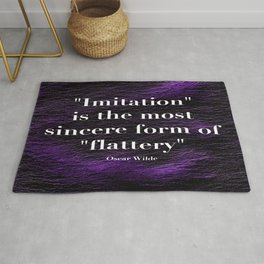 """Imitation is the most sincere form of flattery."" - Oscar Wilde Rug"