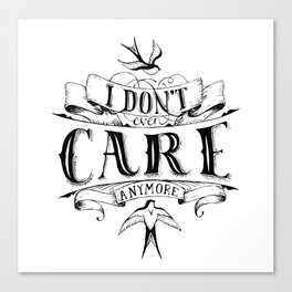 I don't care anymore Canvas Print