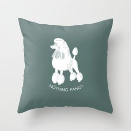 Nothing Fancy Throw Pillow