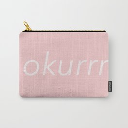 okurrr pink Carry-All Pouch