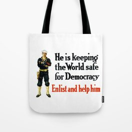 He Is Keeping The World Safe For Democracy Tote Bag