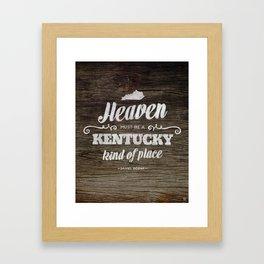 Heaven Must be a Kentucky Kind of Place Framed Art Print