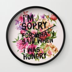 I'm Sorry For What I Said When I Was Hungry. Wall Clock