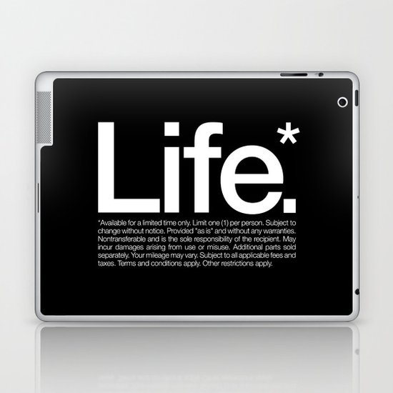Life.* Available for a limited time only. Laptop & iPad Skin