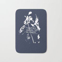 I won't be a rock star. I will be a legend Freddy Mercury Queen Quote Design Bath Mat
