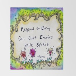 Respond to Every Call that Excites Your Spirit Throw Blanket
