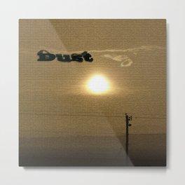 Dust Metal Print