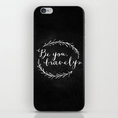 Be You Bravely // White on Black iPhone & iPod Skin