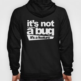 Bug or feature Hoody