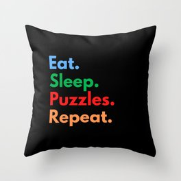 Eat. Sleep. Puzzles. Repeat. Throw Pillow