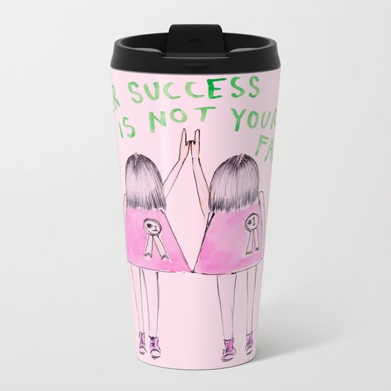 Her success is not your failure Metal Travel Mug