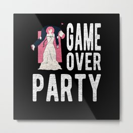 Game Over Party JGA Bachelorette Party Metal Print