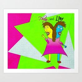 Phony and Liar Art Print