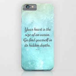 Your heart is the size of an ocean, by Rumi iPhone Case