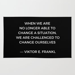 Stoic Wisdom Quotes - Viktor Frankl - When we are no longer able to change the situation (Black Back Rug