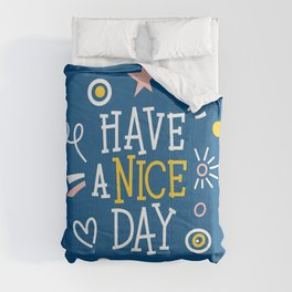 """Hand drawn colourful lettering """"Have a nice day"""". Stylish font typography. Comforters"""