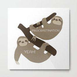 Procrastination Yeah! Metal Print