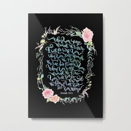I Will Be With You - Isaiah 43:2 / Black Metal Print
