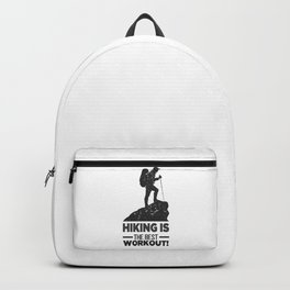 Hiking Is The Best Workout bw Backpack