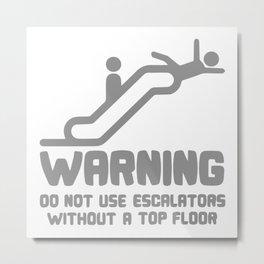 Warning Escalators Metal Print