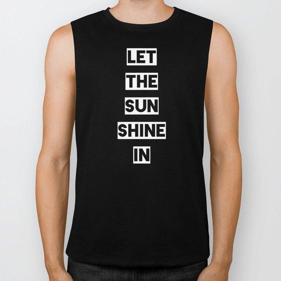 Let the Sun Shine In Biker Tank