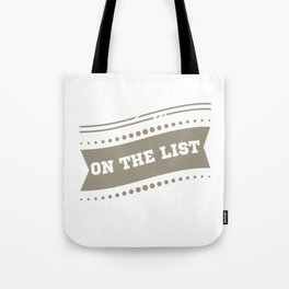 """I'm On The  List"" tee design. Makes a nice and cool gift this holiday! Go get yours now!  Tote Bag"
