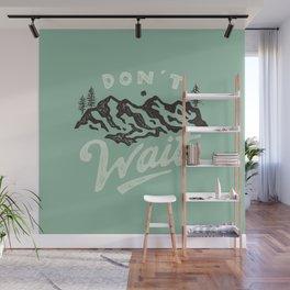Wait Wall Mural