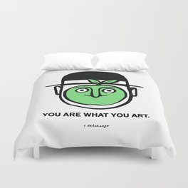 You Are What You Art Duvet Cover